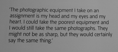 Don McCullin's words, on the wall in his retrospective at the Tate Britain.